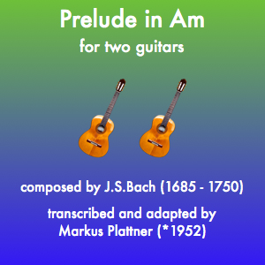 Prelude in A-minor for 2 Guitars (J S  Bach)